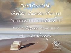 The 3 C's of Life...
