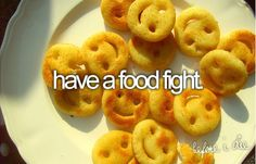 have a food fight. with spaghetti.