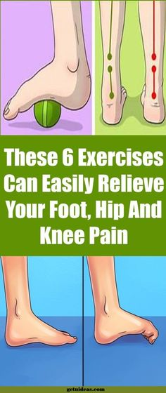 These 6 Exercises Can Easily Relieve Your Foot, Hip And Knee Pain #health #exercise #fitness #selfcare