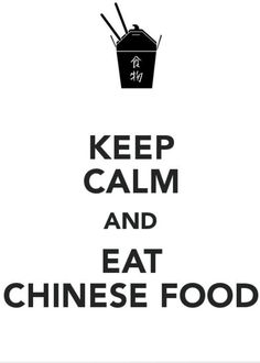KEEP CALM AND eat Chinese food . Another original poster design created with the Keep Calm-o-matic. Buy this design or create your own original Keep Calm design now. Keep Calm Posters, Keep Calm Quotes, Quotes To Live By, Keep Calm Signs, Describe Me, Chinese Food, I Love Food, Decir No, Funny Quotes