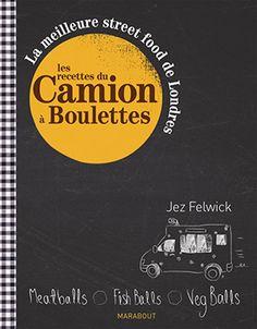 Brochettes de boulettes & Coup de cœur pour le livre Les recettes du Camion à Boulettes de Jez Felwick -