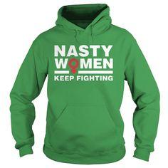 Nasty women keep fighting hoodie