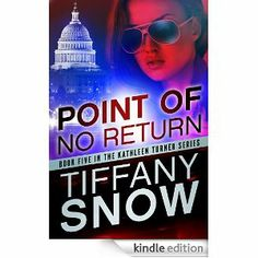 Amazon.com: Point of No Return (The Kathleen Turner Series #5) eBook: Tiffany Snow: Kindle Store