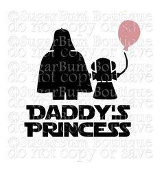 Daddy's Princess Star Wars svg by SugarBumBoutique on Etsy
