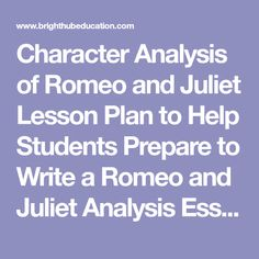 Character Analysis of Romeo and Juliet Lesson Plan to Help Students Prepare to Write a Romeo and Juliet Analysis Essay