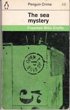 Freeman Wills Crofts. Sea Mystery. Penguin, 1962. John Sewell designed the cover.