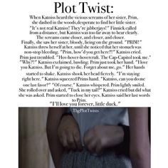 This. Is. So. Sad. It's amazing how plot twists or fan fiction can make me almost cry. Prim was my favorite character