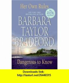 Her Own Rules/Dangerous to Know (9780061284861) Barbara Taylor Bradford , ISBN-10: 0061284866  , ISBN-13: 978-0061284861 ,  , tutorials , pdf , ebook , torrent , downloads , rapidshare , filesonic , hotfile , megaupload , fileserve