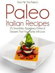 Pass Me The Paleo's Paleo Italian Recipes by Alison Handley ebook deal