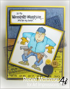 WEEKEND WARRIOR set from the Art Impressions Ai Heroes line.  Masculine Father's Day or Birthday card.