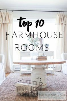 Top 10 Farmhouse Rooms...love the simple curtains with the valance