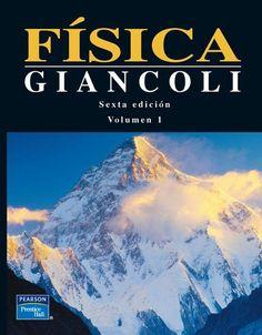Código: FIS 009 G44 Título: Física : principios con aplicaciones (6a ed.) Autor Giancoli, Douglas C. Curso: Introducción a la Física Universitaria (IFU).