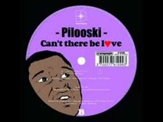 Pilooski - can't there be love - YouTube
