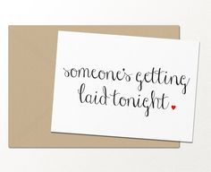 someones getting laid tonight // funny greeting card // love greeting card // sweet greeting card // romantic card // best friend card