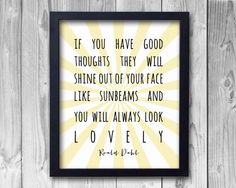 Roald Dahl LOVELY quote- If you have good thoughts- inspirational quote, art, nursery, wall art