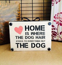Dog hair quote_dog quotes_dog sign_love my dog_dog by LucyRose133 - Tap the pin for the most adorable pawtastic fur baby apparel! You'll love the dog clothes and cat clothes! <3