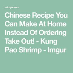 Chinese Recipe You Can Make At Home Instead Of Ordering Take Out! - Kung Pao Shrimp - Imgur