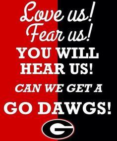 """You will hear us """"GO DAWGS"""""""