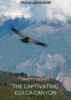 Photo Series: The Captivating Colca Canyon of Peru, via @travelsewhere