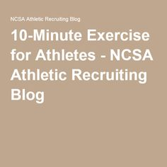 10-Minute Exercise for Athletes - NCSA Athletic Recruiting Blog