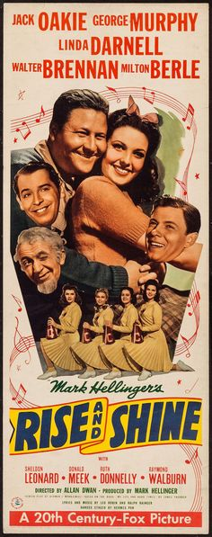 Rise and Shine (1941)Stars: Jack Oakie, George Murphy, Linda Darnell, Walter Brennan, Milton Berle, Sheldon Leonard, Donald Meek ~ Director: Allan Dwan
