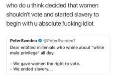 """""""Giving"""" people rights they should have already had is not something to be proud of and get privilege because of. White males have had power over people for years, despite the fact that we should all be treated equally Intersectional Feminism, Social Activities, Pro Choice, Equal Rights, Faith In Humanity, Social Issues, Social Justice, Real Talk, Equality"""