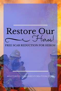Restore Our Heros! was set up by Masterpiece Skin Restoration to donate scar and burn reduction for our heros. That is our emergency first responders, military, veterans and active duty personnel.