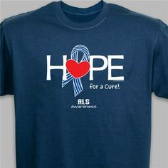 Hope For A Cure ALS Awareness T-Shirt