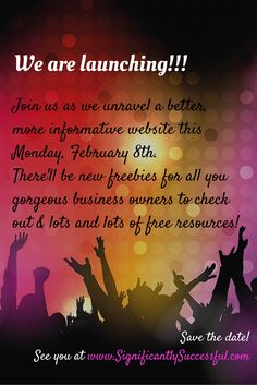 We're having a launch party this Monday, February 8th!  Lots of freebies and free resources for all you gorgeous business owners!  Save the date -- February 8th!  www.SignificantlySuccessful.com