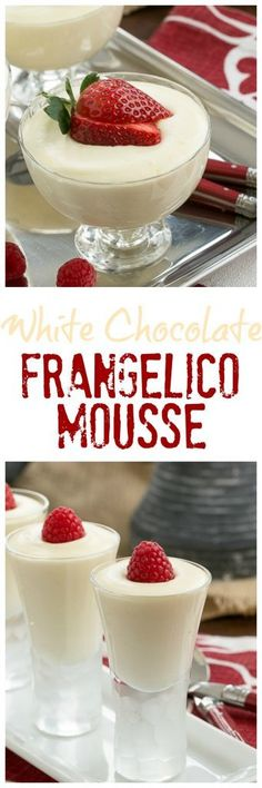 Dreamy White Chocolate Mousse spiked with Frangelico #mousse #whitechocolate  #dessert