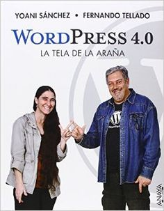 WordPress 4.0 : la tela de la araña / Yoani Sánchez y Fernando Tellado