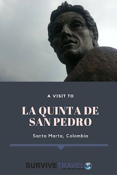 La Quinta de San Pedro de Alejandrino is famous for being the place of death of Simon Bolivar. Inside the compound is a hacienda, an art museum, and a botanical garden.Simon Bolivar was a key player in the liberation of South America from the Spanish Empire. He died in La Quinta de San Pedro de...
