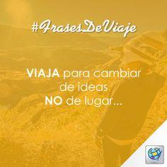 #FrasesDeViaje Viaja para cambiar de ideas, NO de lugar...   ✈ Encuentra la #Mejortarifa en www.costamar.com