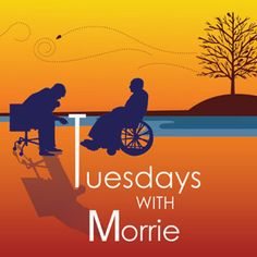Tuesdays with Morrie - also loved the film