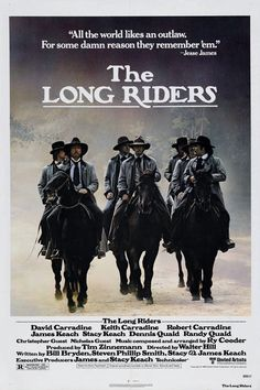 The Long Riders (1980) R | 1h 40min | 16 May 1980 (USA) - The origins, exploits and the ultimate fate of the Jesse James gang is told in a sympathetic portrayal of the bank robbers made up of brothers who begin their legendary bank raids because of revenge.