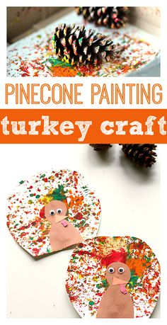 Pinecone painting thanksgiving turkey craft