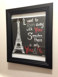 "Quote ""I want to run away with you. Somewhere there is only You and Me."" One of many Custom Paintings done by Kaitlyn Buck through Palette Productions.  Email: PaletteProductions@yahoo.com to place an order or for more details."