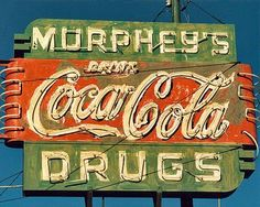 fine art photo of the 'Murphy's drugs' sign California antique coca cola signs vintage image Advertising Signs, Vintage Advertisements, Vintage Ads, Vintage Posters, Vintage Room, Vintage Music, Vintage Travel, Vintage Kitchen, Old Neon Signs