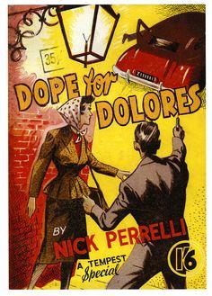 Dope For Dolores - 1951 - Pulp Novel Cover Poster Pulp Fiction Art, Pulp Art, Vintage Comics, Vintage Ads, Vintage Girls, Riot Grrrl, Vintage Book Covers, Book Cover Art, Paperback Books