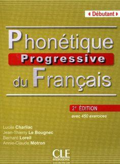 la faculté: Télécharger : Phonétique Progressive Du Français avec 400 exercices Corrigés.pdf
