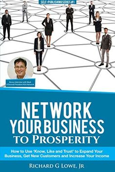 Network Your Business to Prosperity: How to... - Kindle