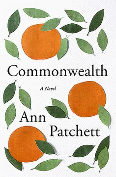 Commonwealth by Anne Patchett - In this novel by Bel Canto author Anne Patchett, an illicit kiss has unimaginable consequences which span decades. It's a family saga that will engross those needing to escape their own drama.Commonwealth by Anne Patchett, Great Books, New Books, Books To Read, Reading Lists, Book Lists, Reading 2016, Happy Reading, Reading Time, Reading Books