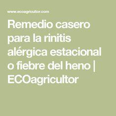 Remedio casero para la rinitis alérgica estacional o fiebre del heno | ECOagricultor