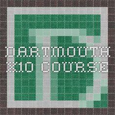 Dartmouth X10 Course http://www.dartmouth.edu/~matc/X10/X10.html