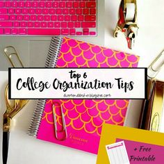 diamonddasha.blogspot.com top 6 college organization tips. includes how to use planner/agenda, onenote/evernote....