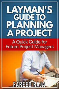 Layman's Guide to Planning a Project: A Quick Guide to Future Project Managers (Layman's Project Management Guides Book 3) by Fareed Raja http://www.amazon.com/dp/B00X2P5EBA/ref=cm_sw_r_pi_dp_3LEvvb06PSJC1