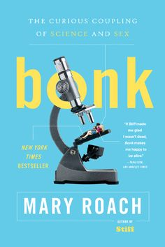 Mary Roach is a genius. Interesting book about the science of sex & attraction.