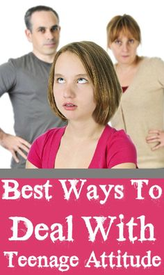 5 Best Ways To Deal With Teenage Attitude