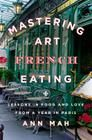 Mastering the Art of French Eating: Lessons in Food and Love from a Year in Paris | Schuler Books & Music
