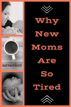 Why are new moms tired? New baby, newborn, new mom, tired, sleep, baby sleep, infants, life changes, motivation, inspiration, humor, birth, birth stories, article, blog post, transition, new parent, visiting a new mom, love, survival